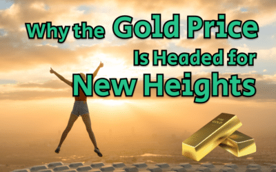Why the Gold Price Is Headed for New Heights